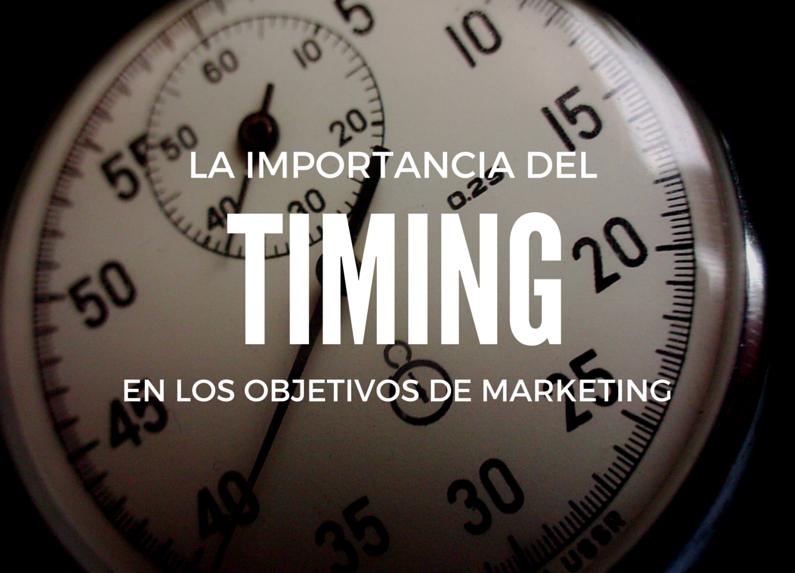 la importancia del timing en los objetivos de marketing