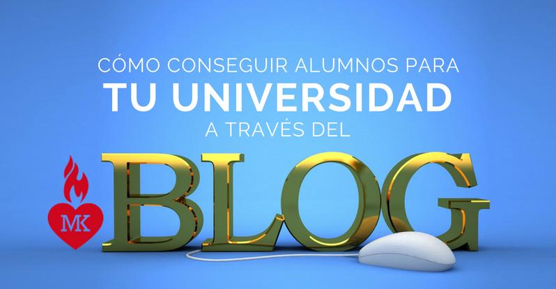 Cómo usar el blog para conseguir atraer alumnos a tu Universidad
