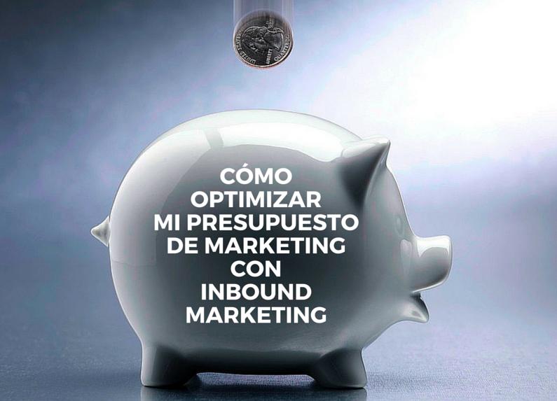 Optimizar presupuesto con inbound marketing