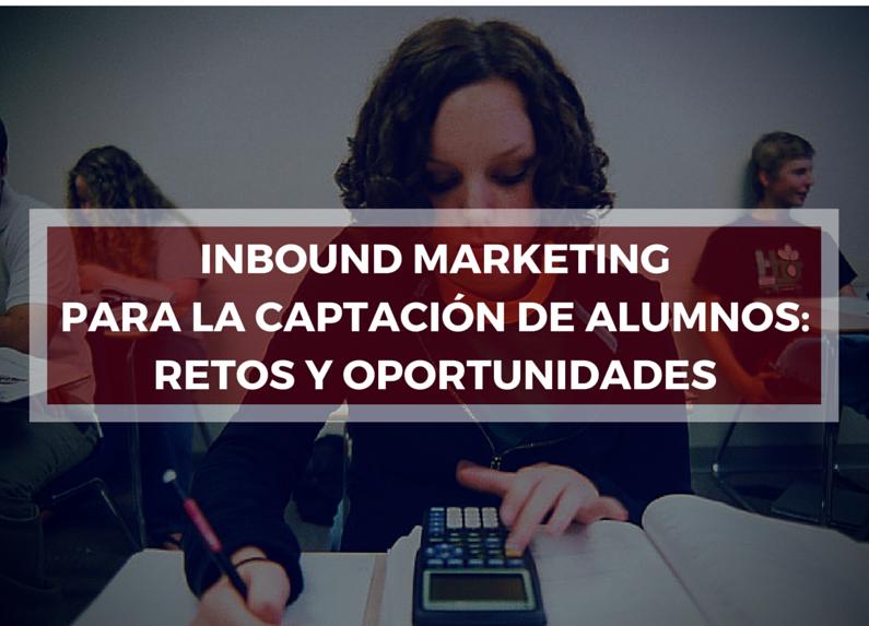 Inbound Marketing para la captación de alumnos: retos y oportunidades