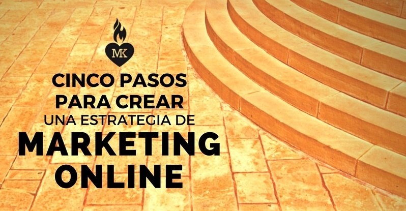5 pasos para crear una estrategia de marketing online