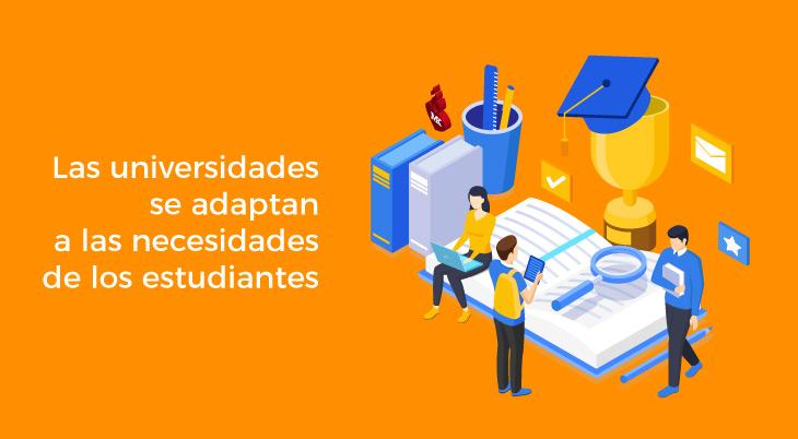 Las universidades se adaptan a las necesidades de los estudiantes